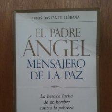 Libros de segunda mano: EL PADRE ANGEL, MENSAJERO DE LA PAZ, JESUS BASTANTE LIEBANA, LAS ESFERA DE LOS LIBROS, 2007. Lote 67418961