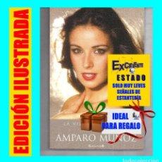 Libros de segunda mano: LA VIDA ES EL PRECIO - AMPARO MUÑOZ - MISS UNIVERSO - MEMORIAS - EDICIONES B - EXCELENTE - NUEVO. Lote 67632773