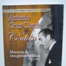 Libros de segunda mano: ANTONIO CRUZ CONDE Y CÓRDOBA POR JOSÉ ANTONIO PRIMO JURADO 2005. Lote 67661233