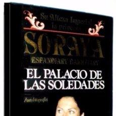 Libros de segunda mano: B202 - EL PALACIO DE LAS SOLEDADES. SU ALTEZA IMPERIAL LA PRINCESA SORAYA. AUTO BIOGRAFIA.. Lote 68119673