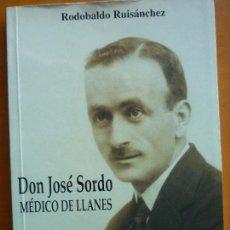 Libros de segunda mano: DON JOSE SORDO MEDICO DE LLANES - RODOBALDO RUISÁNCHEZ - TEMAS LLANES Nº 92. Lote 68140317