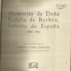 Libros de segunda mano: MEMORIAS DE DOÑA EULALIA DE BORBÓN. ALBERTO LAMAR SCHWEYER. EDITORIAL JUVENTUD. BARCELONA. . Lote 68721501