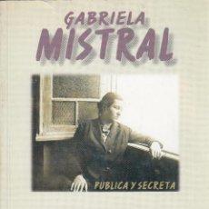 Libros de segunda mano: VOLODIA TEITELBOIM. GABRIELA MISTRAL PÚBLICA Y SECRETA. SANTIAGO DE CHILE, 1996.. Lote 69845757