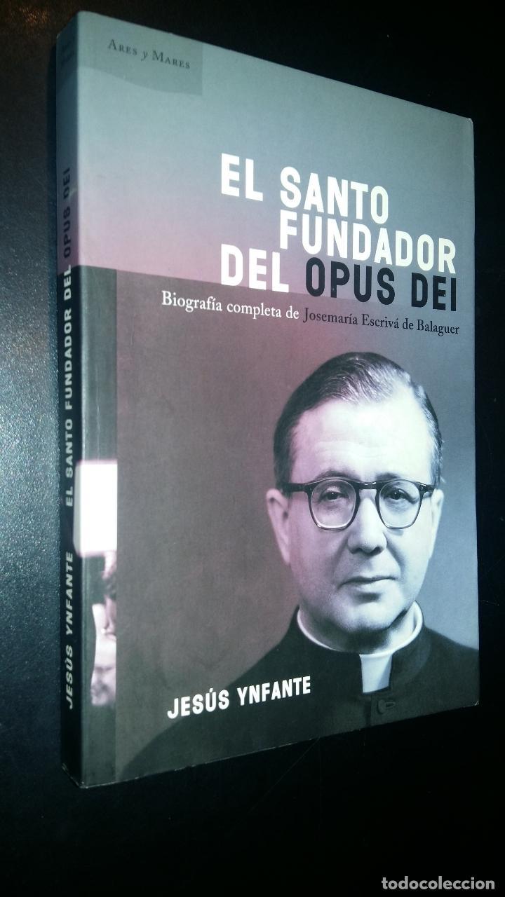 El santo fundador del opus dei josemaria escriva de balaguer jesus ynfante libros