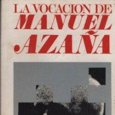 Libros de segunda mano: CUDERNO PARA EL DIALOGO CUESTIONES ESPAÑOLAS Nº 13 LA VOCACION DE MANUEL AZAÑA - JUAN MARICHAL 1ª ED. Lote 70146901