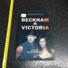Libros de segunda mano: BECKHAM & VICTORIA / ANDREW MORTON , BIOGRAFIA NO AUTORIZADA. Lote 70191477