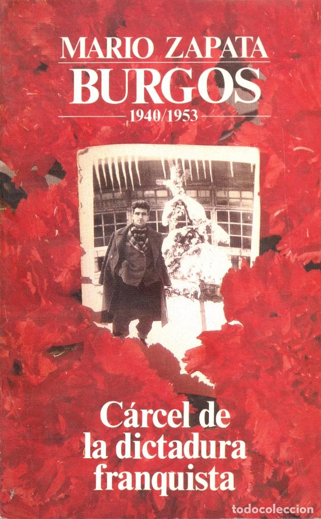 BURGOS 1940/1953. CÁRCEL DE LA DICTADURA FRANQUISTA - MARIO ZAPATA (Libros de Segunda Mano - Biografías)