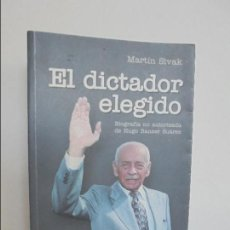 Libros de segunda mano: MARTIN SIVAK. EL DICTADOR ELEGIDO. BIOGRAFIA DE HUGO BANCER SUAREZ. VER FOTOGRAFIAS ADJUNTAS.. Lote 269315218