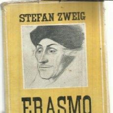 Libros de segunda mano: ERASMO DE ROTTERDAM. STEFAN ZWEIG. EDITORIAL JUVENTUD. BARCELONA. 1937. Lote 99471000