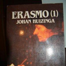 Libros de segunda mano: ERASMO 1. AUTOR: JOHAN HUIZINGA. Lote 71575479