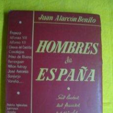 Libros de segunda mano: HOMBRES DE ESPAÑA. SUS LUCHAS, SUS FRACASOS, SUS TRIUNFOS. JUAN ALARCÓN BENITO. EDITORIAL EXPRÉS S/F. Lote 71748755