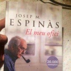 Libros de segunda mano: ANTIGUO LIBRO JOSEP M. A ESPINÀS EL MEU OFICI EDITORIAL LA CAMPANA AÑO 2008. Lote 73512071