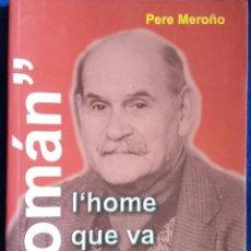 Libros de segunda mano: ROMAN L'HOME QUE VA ORGANITZAR EL PSUC / PERE MEROÑO / DE BARRIS / 2005. Lote 73788775