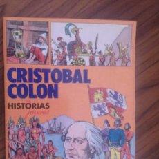 Libri di seconda mano: CRISTOBAL COLON. HISTORIAS JOVENES. EVEREST. GRAPA. BUEN ESTADO. Lote 74300735
