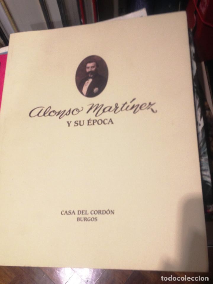 ALONSO MARTINEZ Y SU ÉPOCA- 1991- CASA DEL CORDÓN DE BURGOS- (Libros de Segunda Mano - Biografías)