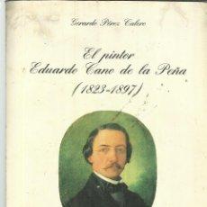 Libros de segunda mano: EL PINTOR EDUARDO CANO DE LA PEÑA. GERARDO PÉREZ CALERO. UNIVERSIDAD DE SEVILLA. 1979. Lote 75289867