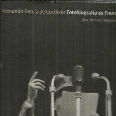 Libros de segunda mano: FOTOBIOGRAFÍA DE FRANCO. FERNANDO GARCÍA DE CORTÁZAR. PLANETA. BARCELONA. 2000. Lote 75290051