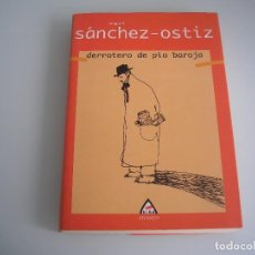 Libros de segunda mano: DERROTERO DE PÍO BAROJA - MIGUEL SÁNCHEZ-OSTIZ - ALGA ENSAYO Nº 1 - 1ª EDICIÓN 2000. Lote 75980555