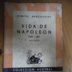 Libros de segunda mano: VIDA DE NAPOLEON 1769-1821 DIMITRI MEREJKOVSKY COLECCION AUSTRAL ESPASA CALPE 1946. Lote 75989527
