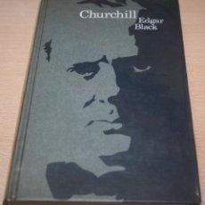 Libros de segunda mano: CHURCHILL - EDGAR BLACK - CÍRCULO DE LECTORES - 1973. Lote 76008707