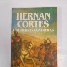 Libros de segunda mano: BIBLIOTECA SALVAT DE GRANDES BIOGRAFIAS. Nº 97. HERNAN CORTES. FRANCISCO GUTIERREZ CONTRERAS. TDK65. Lote 139764606