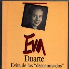 Libros de segunda mano - EVA DUARTE . EVITA DE LOS DESCAMISADOS - GEORGE BRUCE * - 77809957