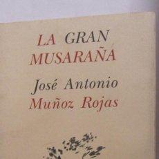 Libros de segunda mano: LA GRAN MUSARAÑA DE JOSÉ ANTONIO MUÑOZ ROJAS (PRE-TEXTOS). Lote 78924905