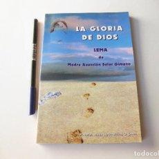 Libros de segunda mano: LA GLORIA DE DIOS - LEMA DE MADRE ASUNCION SOLER GIMENO - AÑO 2000. Lote 80135505