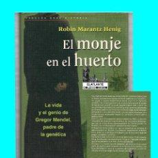Libros de segunda mano: EL MONJE EN EL HUERTO LA VIDA Y EL GENIO DE GREGOR MENDEL - ROBIN MARANTZ HENIG - DEBATE - EXCELENTE. Lote 92728110