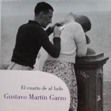 Libros de segunda mano: EL CUARTO DE AL LADO/GUSTAVO MARTÍN GARZO - LUMEN. Lote 80346633