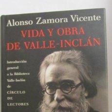 Libros de segunda mano: VIDA Y OBRA DE VALLE-INCLÁN DE ALONSO ZAMORA VICENTE (CÍRCULO DE LECTORES). Lote 80504669