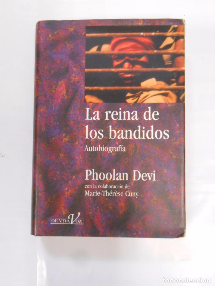 LA REINA DE LOS BANDIDOS. - PHOOLAN DEVI. AUTOBIOGRAFIA. TDK66 (Libros de Segunda Mano - Biografías)