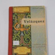 Libros de segunda mano: HIJOS ILUSTRES DE ESPAÑA. VELAZQUEZ. LECTURAS PARA LA JUVENTUD III. JOSE ANDRES VAZQUEZ. TDK33. Lote 81277152