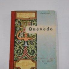 Libros de segunda mano: QUEVEDO. HIJOS ILUSTRES DE ESPAÑA. TOMAS BORRAS. LECTURAS PARA LA JUVENTUD XXVII. TDK33. Lote 81281060