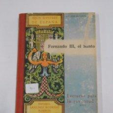Libros de segunda mano: FERNANDO III EL SANTO. HIJOS ILUSTRES DE ESPAÑA. LECTURAS PARA LA JUVENTUD XXIII. TDK33. Lote 81281592