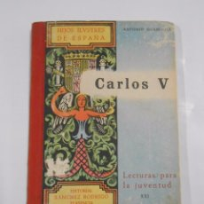 Libros de segunda mano: CARLOS V. HIJOS ILUSTRES DE ESPAÑA. ANTONIO GUARDIOLA. LECTURAS PARA LA JUVENTUD XXI. TDK46. Lote 81283088