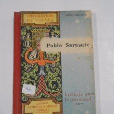Libros de segunda mano: PABLO SARASATE. HIJOS ILUSTRES DE ESPAÑA. ANGEL SAGARDIA. LECTURAS PARA LA JUVENTUD XXIV. TDK46. Lote 81284404