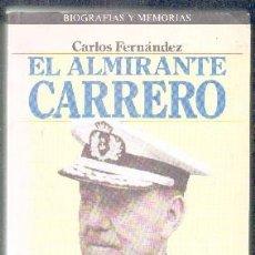 Livros em segunda mão: EL ALMIRANTE CARRERO. FERNÁNDEZ,CARLOS. A-BI-2502. Lote 81290364