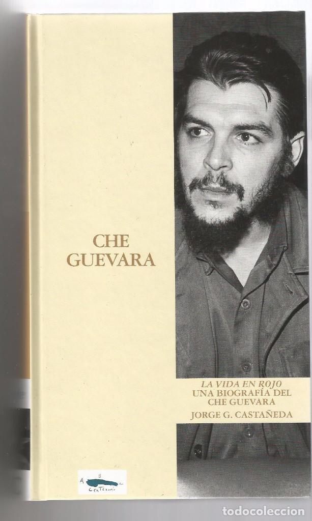 LA VIDA EN ROJO. UNA BIOGRAFÍA DEL CHE GUEVARA / CASTAÑEDA, JORGE G. (Libros de Segunda Mano - Biografías)