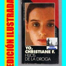 Libros de segunda mano: YO, CHRISTIANE F. : HIJOS DE LA DROGA - KAI HERMANN - HORST RIECK - CÍRCULO DE LECTORES. Lote 82582108