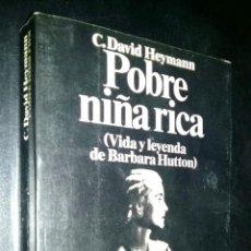 Libros de segunda mano: POBRE NIÑA RICA VIDA Y LEYENDA DE BARBARA HUTTON / DAVID HEYMANN. Lote 82619380