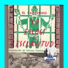 Libros de segunda mano: YO ESCOGÍ LA ESCLAVITUD - VALENTÍN GONZÁLEZ EL CAMPESINO - URSS - TERROR COMUNISTA. Lote 82666740