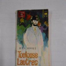 Libros de segunda mano: TOULOUSE LAUTREC. JEAN JONVET EL PINTOR MALDITO. TDK24. Lote 30105869