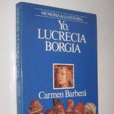 Libros de segunda mano: YO, LUCRECIA BORGIA - CARMEN BARBERA - ILUSTRADO *. Lote 82758044