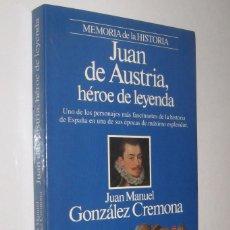 Libros de segunda mano: JUAN DE AUSTRIA, HEROE DE LEYENDA - GONZALEZ CREMONA - ILUSTRADO *. Lote 82758444