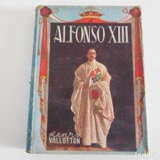 Libros de segunda mano: LIBRO ALFONSO XIII. HENRY VALLOTTON AÑO 1945. Lote 82982780