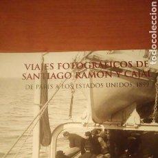 Libros de segunda mano: VIAJES FOTOGRÁFICOS DE SANTIAGO RAMÓN Y CAJAL TRES VOLÚMENES EN ESTUCHE. Lote 83048536