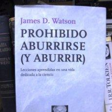 Libros de segunda mano: PROHIBIDO ABURRIRSE Y ABURRIR (JAMES D. WATSON) METATEMAS TUSQUETS 113 CIENCIA, BIOGRAFÍA, MEMORIAS. Lote 83427724