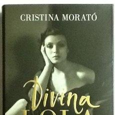 Libros de segunda mano: DIVINA LOLA. LA VIDA DE LOLA MONTES, LA FALSA ESPAÑOLA QUE QUISO SER REINA. CRISTINA MORATÓ.. Lote 156381044