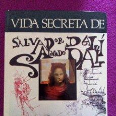 Libros de segunda mano: VIDA SECRETA DE SALVADOR DALÍ. 1981.. Lote 94989819